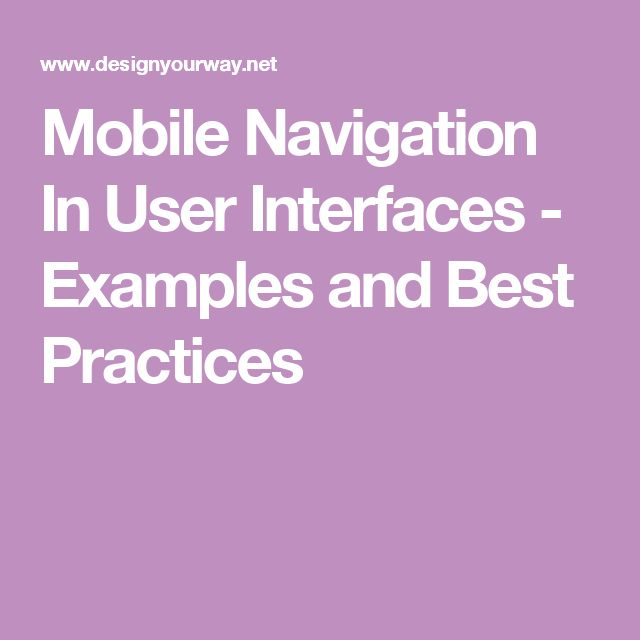 Mobile Navigation In User Interfaces - Examples and Best Practices
