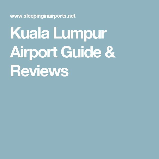 Kuala Lumpur Airport Guide & Reviews