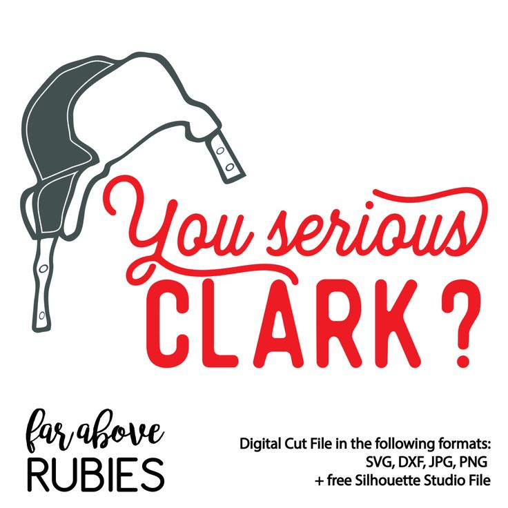 You Serious Clark? Griswold Christmas Vacation Cousin Eddie Inspired SVG & DXF digital cut file for Silhouette or Cricut