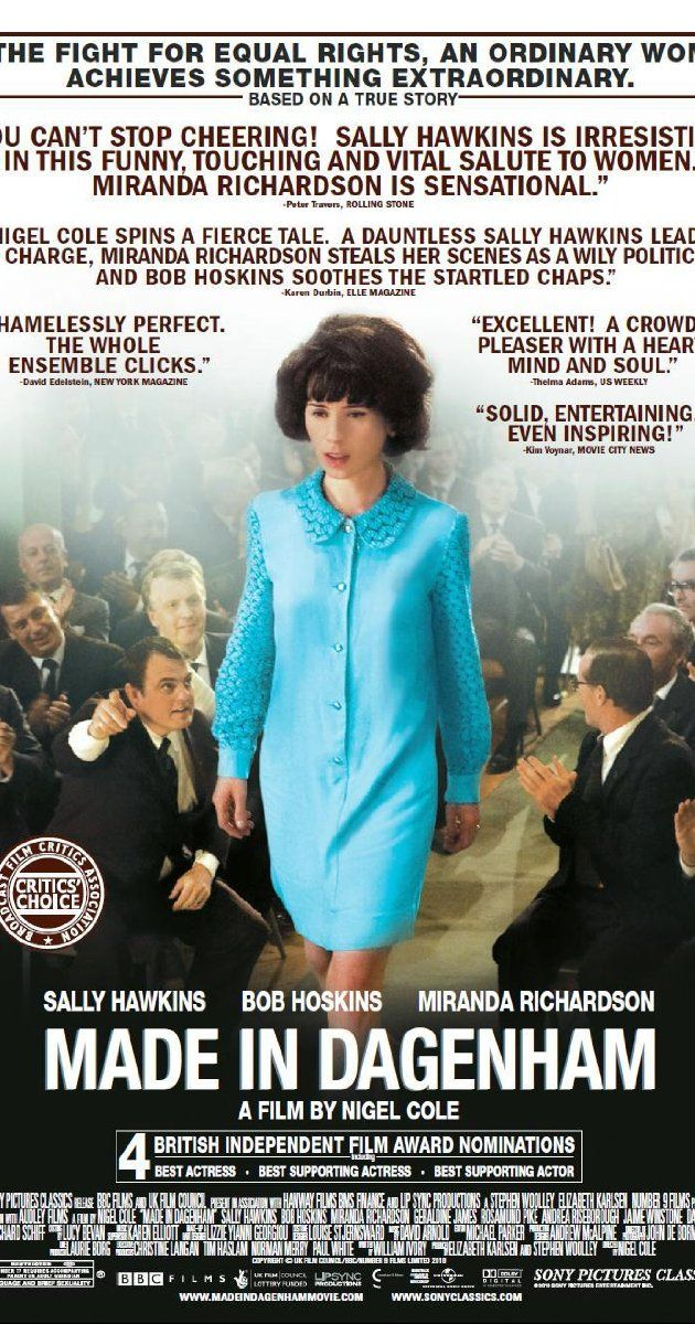 Made in Dagenham  (2010)  Rated R   7.2    A dramatization of the 1968 strike at the Ford Dagenham car plant, (where female workers walked out in protest against pay discrimination--for equal pay for women.)