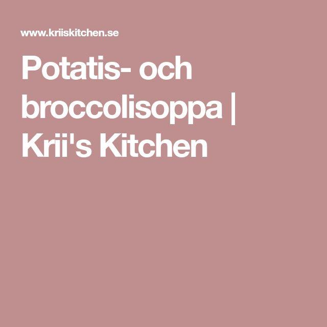 Potatis- och broccolisoppa   Krii's Kitchen