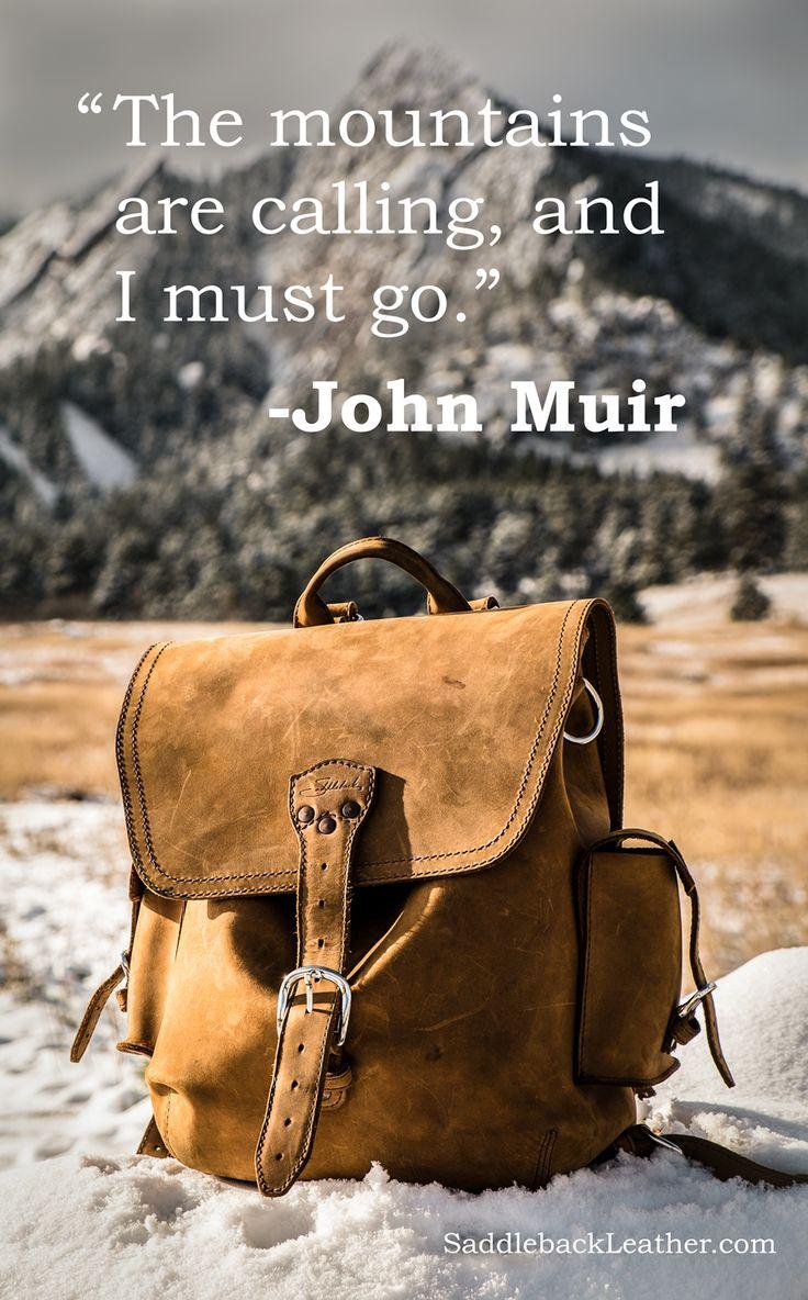 """""""As montanhas estão chamando, e eu devo ir."""" - """"The mountains are calling, and I must go."""" -John Muir"""