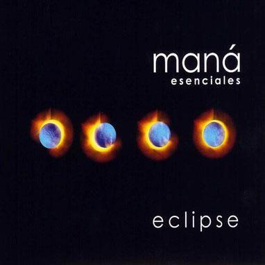 Esenciales: Eclipse | Maná 2003