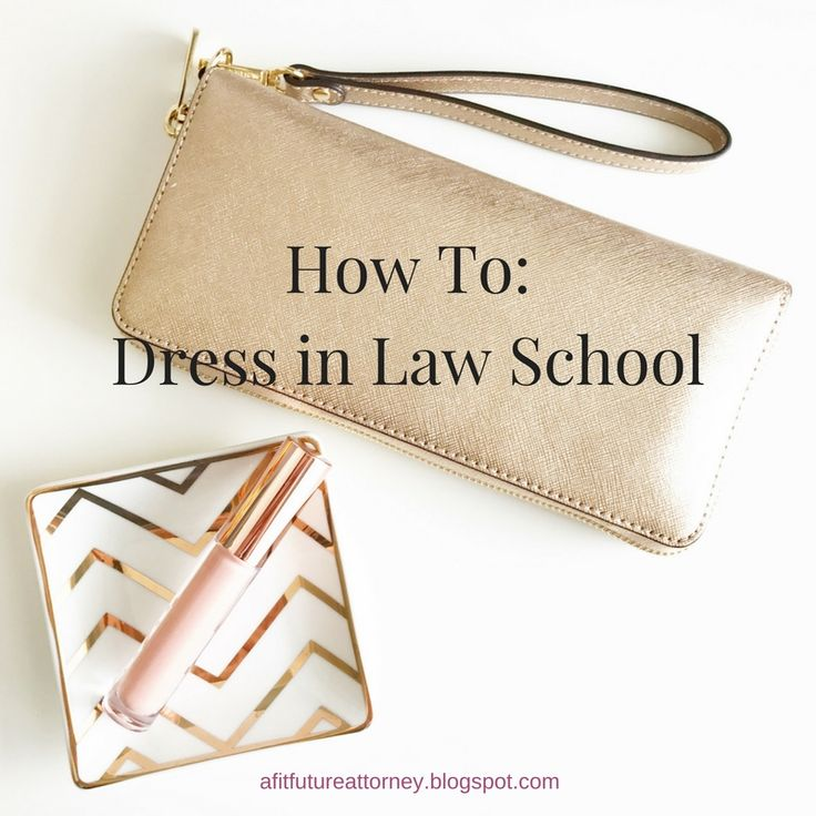 Although every law school is different, gone are the days when you can throw your hair into a bun, slip on an oversized sorority shirt w...