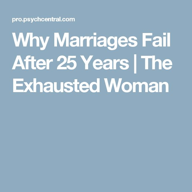Why Marriages Fail After 25 Years | The Exhausted Woman
