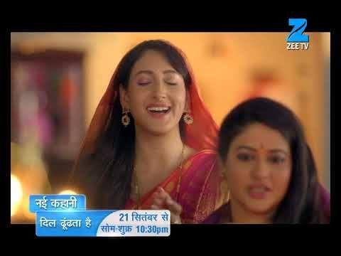 Dil Dhoondata Hai | 21st Sept Mon-Fri at 10.30 PM | Only On Zee TV