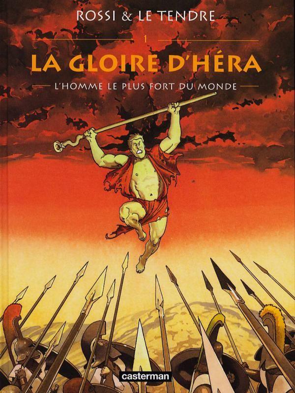 La Gloire D Hera 1 L Homme Le Plus Fort Du Monde Serge Le Tendre Christian Rossi L Homme Le Plus Fort Du Monde Livre Numerique Livre Electronique