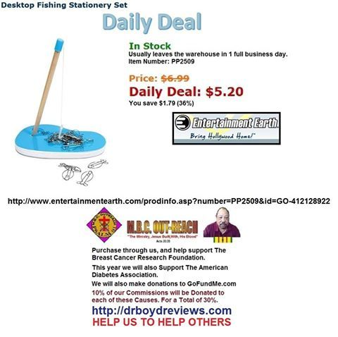 Dr. Boyd Invites you to visit our Web-Site for all the Entertainment Earth Merchandise that Walmart, K-Mart, Toys R Us, Disneyland, and Target do not carry.  We have had over 18,502 hits since we went into the Affiliate Marketing Business. Usually leaves the warehouse in 1 full business day.  Today's Daily Deal: Desktop Fishing Stationery Set http://www.entertainmentearth.com/prodinfo.asp?number=PP2509&id=GO-412128922