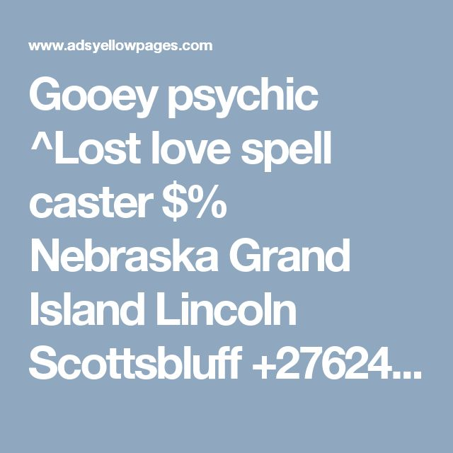 Gooey psychic ^Lost love spell caster $% Nebraska Grand Island Lincoln  Scottsbluff +27624204542 USA Offer BAHAMAS Free town worldwide  110