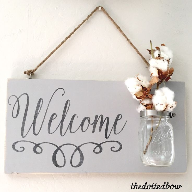 A personal favorite from my Etsy shop https://www.etsy.com/listing/247099466/welcome-wood-sign-with-mason-jar