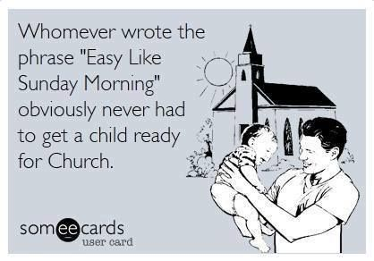 Amen.    Mom, great work getting us there every Sunday.  I totally underestimated how hard it can be some Sundays!    @Dede Goss