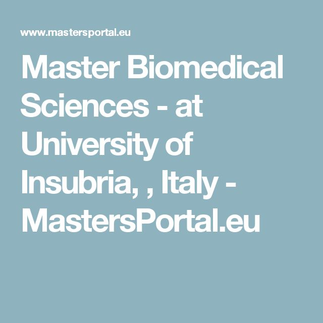 Master Biomedical Sciences - at University of Insubria, , Italy - MastersPortal.eu