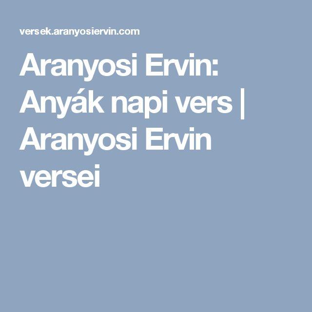 Aranyosi Ervin: Anyák napi vers   Aranyosi Ervin versei