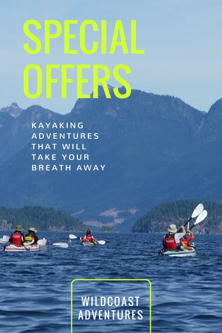 Check out discounts on kayaking trips on Canada's west coast.