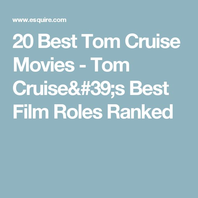 20 Best Tom Cruise Movies - Tom Cruise's Best Film Roles Ranked