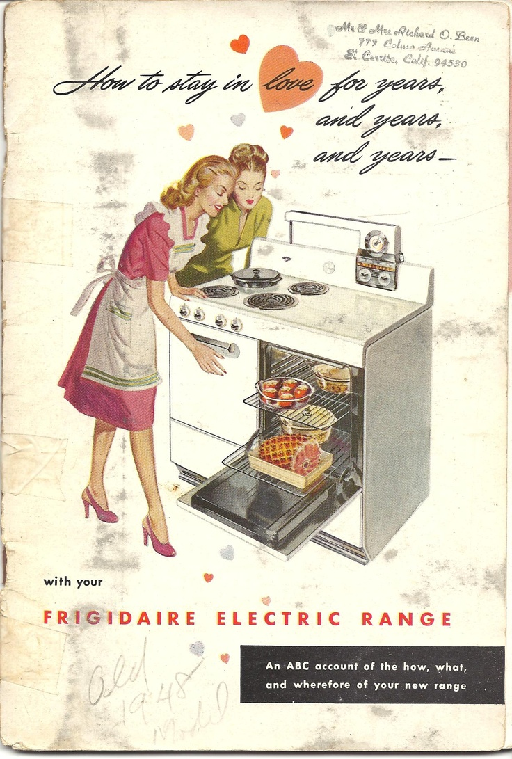 How to stay in love for years, and years, and years- with your Frigidaire electric range. Printed date inside: 1947. Written on front: 1948 model.: 1948 Models, Vintage Cookbook, Mondays Night, Frigidair Electric, Classic Cookbook, Vintage Ads, Electric Range, Cooking Books, Night Mingl