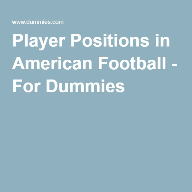 Player Positions in American Football - For Dummies