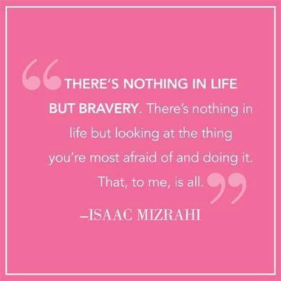 #Posted by Shawn Killinger-QVC #Quote #Bravery