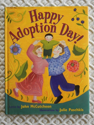Happy Adoption Day is a book written to celebrate the day your child was adopted