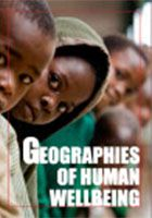 Geographies of human wellbeing -covers What is human wellbeing; of women and girls; poverty and population; HIV aids and inquiry.