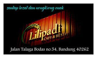 Sekali coba santap di Lilipadi, pasti ketagihan, buat nongkrong sama sahabat pun enak tempatnya.