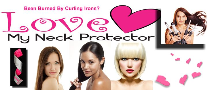 Been burned by curling irons or straighteners?  Curl the underneath hair that lays close to the neck while wearing Love My Neck Protector... www.lovemyneckprotector.com #SkinCare #HairTips #CurlingIrons #Straighteners #Curling Iron Tips #Remedies