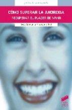 manualdefamilia.com – La Adolescencia y sus problemas. Guía para Padres. Capítulo VI. Los adolescentes y los TCA. Trastornos de conducta alimenticia. La anorexia nerviosa y la bulimia. Segunda parte.