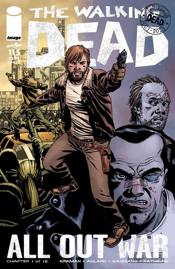 The Walking Dead  #115 - The start of the 12-part All Out War story arc and celebrates the 10th anniversary of the comic book series.
