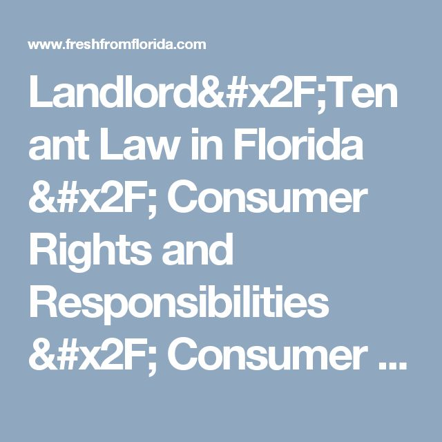 Landlord/Tenant Law in Florida / Consumer Rights and Responsibilities / Consumer Resources / Home - Florida Department of Agriculture & Consumer Services