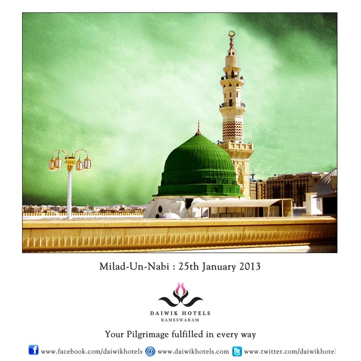 MILAD-UN-NABI : 25th January 2013 -  In India this day is also called Barawafat, Id e- Milad or Mawlid and the birth anniversary of Prophet Muhammad is celebrated on this day. The day falls in Rabi al-awwal, the third month of the Islamic calendar. On this day people gather at the mosques to listen to sermons and offer prayers. They decorate their homes and donate in charity. Food is shared with both guests and the poor.
