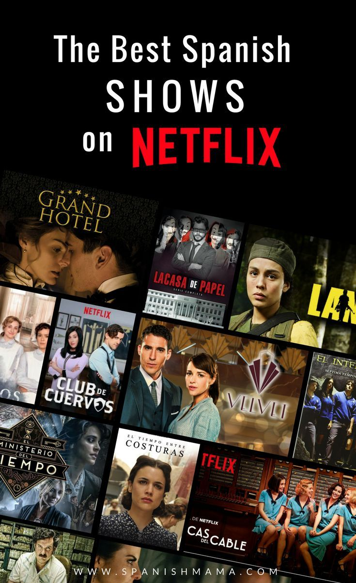2018 Ultimate Guide To The Best Spanish Shows On Netflix Best Of