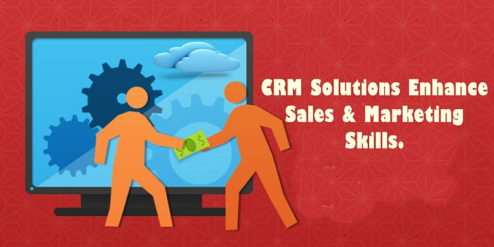 #CRM Solutions Enhance Sales & Marketing Skills.
