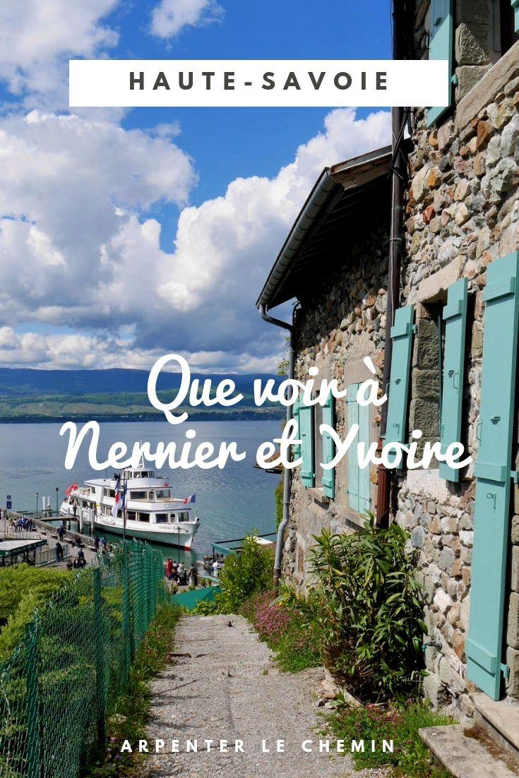 Nernier Yvoire Que Voir Haute Savoie Lac Leman Suisse France Voyage Blog Solo Au Feminin Arpenter Le Chemin Yvoire Haute Savoie Voyage En France