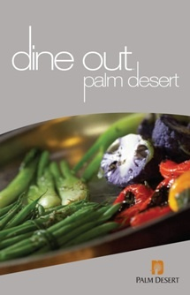Your entire guide to dining out in Palm Desert, California: http://www.palm-desert.org/dining-nightlife/palm-desert-dining-guide