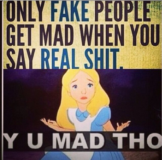 Quotes About Fake Ass People: Quotes, Real Quotes, Bitch Quotes