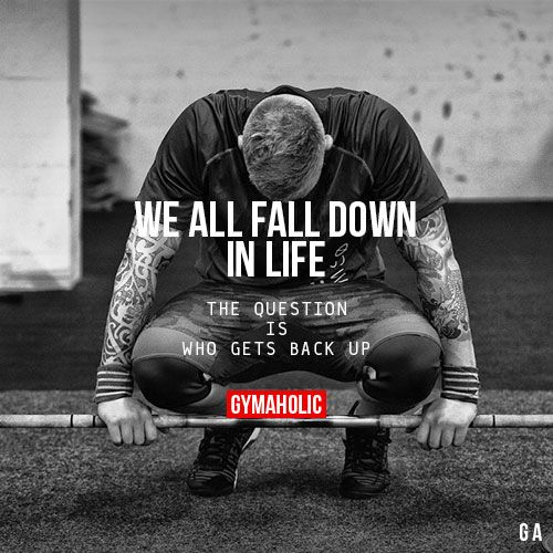 "gymaaholic: "" We All Fall Down In Life The question is who gets back up! http://www.gymaholic.coa """
