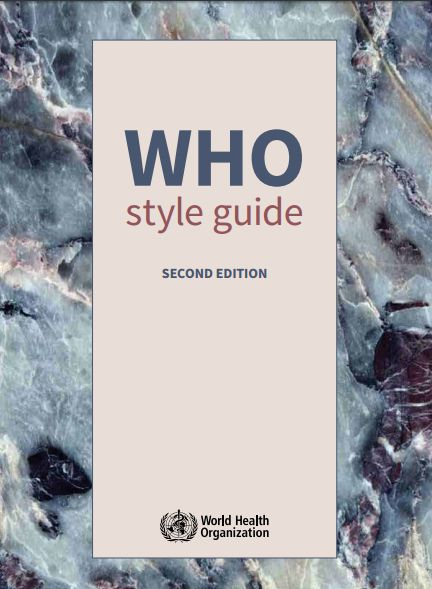 WHO Style Guide | http://www.unaids.org/sites/default/files/sg13_web_v4%20pdf%20-%20adobe%20reader.pdf