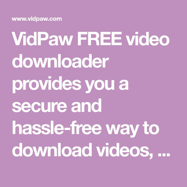 14 best youtube video download images on pinterest content vidpaw free video downloader provides you a secure and hassle free way to download videos ccuart Images