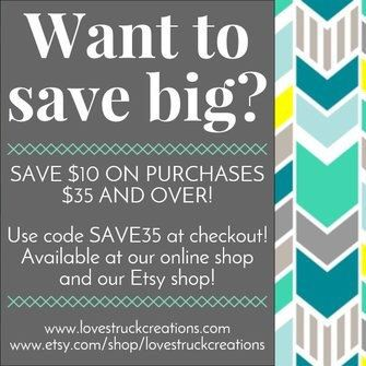 Friends! All month- you can save on EVERYTHING at both our online store & Etsy shop! www.lovestruckcreations.com www.etsy.com/shop/lovestruckcreations