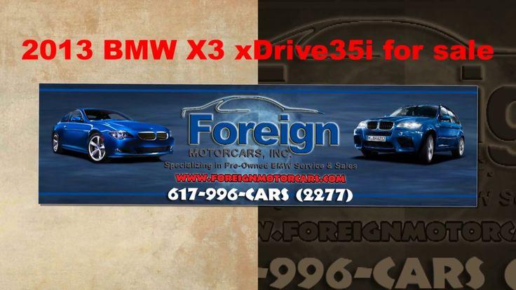 2013 BMW X3 xDrive35i @ Foreign Motorcars Inc Quincy Ma  02169 BMW Sales...
