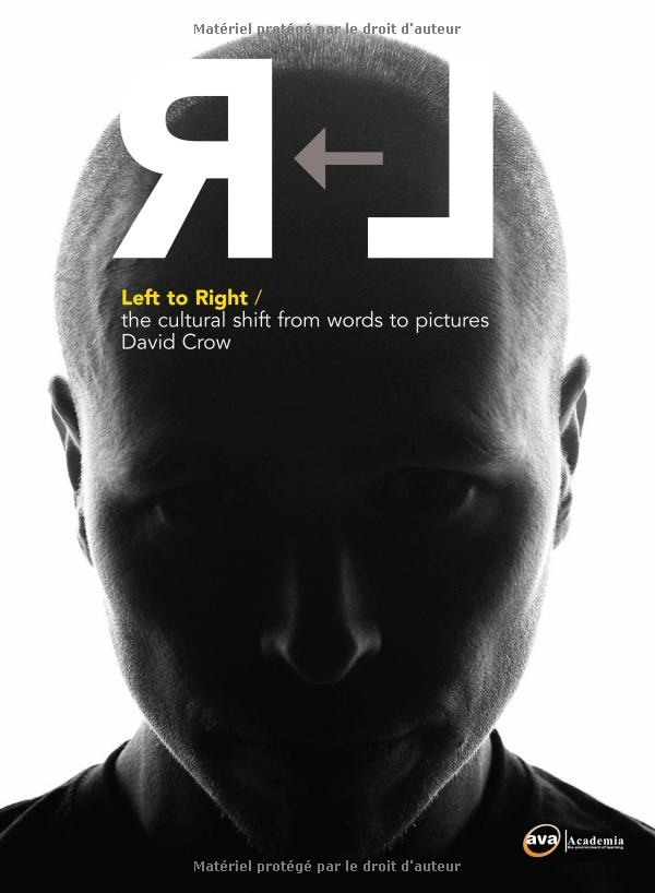 Left to Right / the cultural shift from words to pictures by David Crow