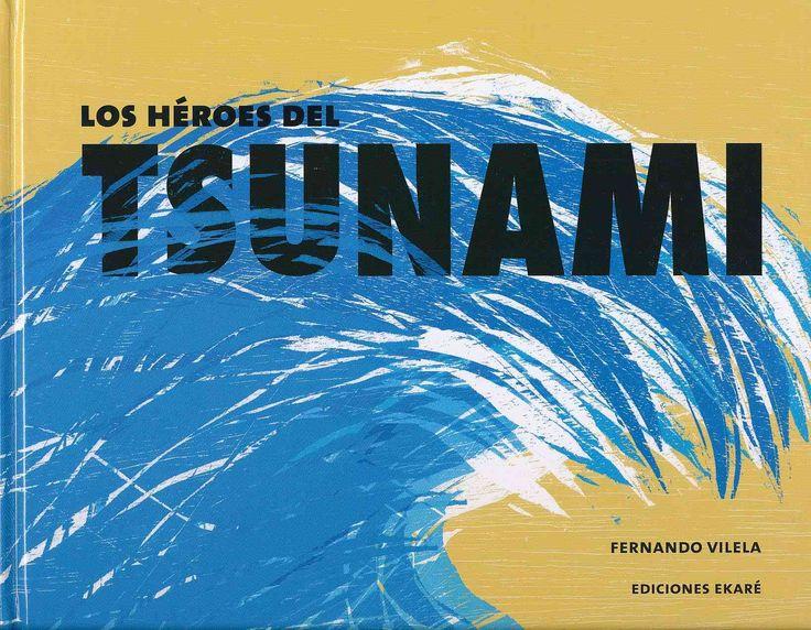 Los heroes del tsunami/ The Tsunami Heroes