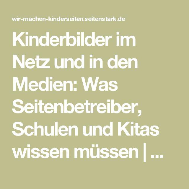 Kinderbilder im Netz und in den Medien: Was Seitenbetreiber, Schulen und Kitas wissen müssen  | Wir machen Kinderseiten - Seitenstark.de