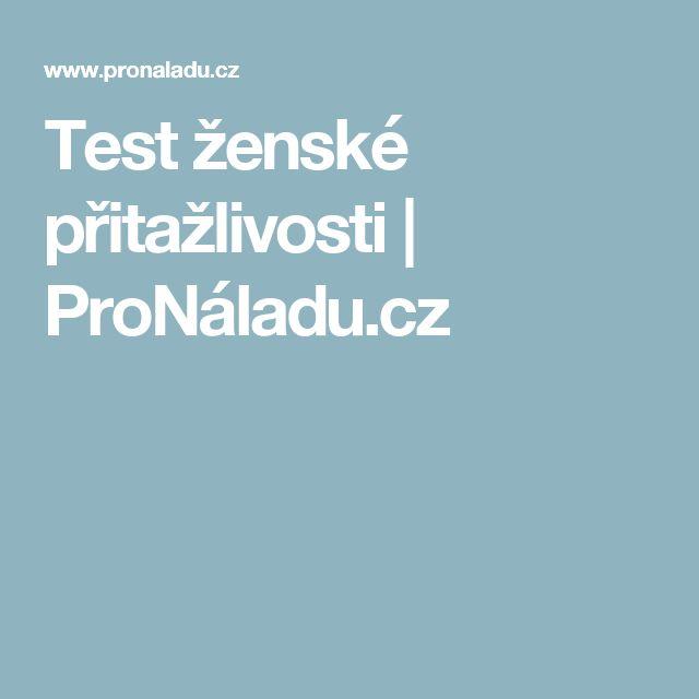 Test ženské přitažlivosti   ProNáladu.cz