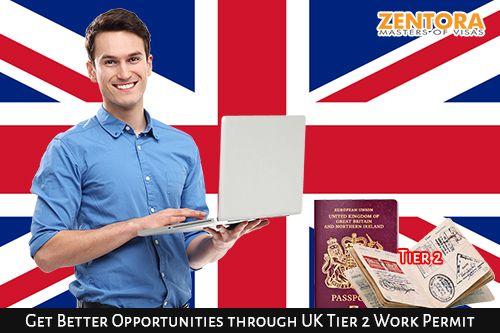 Get Better Opportunities through UK Tier 2 Work Permit | Zentora Blog