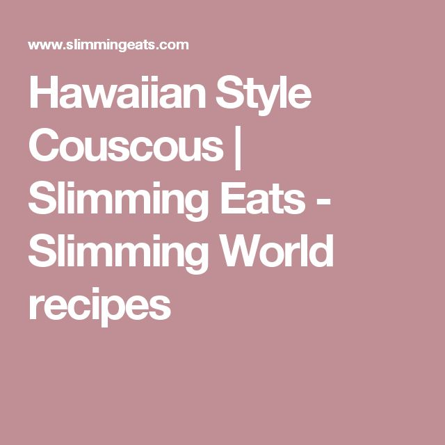 Hawaiian Style Couscous | Slimming Eats - Slimming World recipes