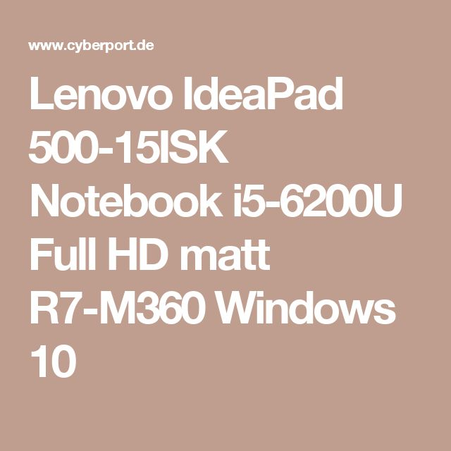 Lenovo IdeaPad 500-15ISK Notebook i5-6200U Full HD matt R7-M360 Windows 10