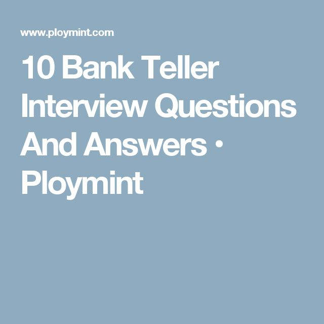 10 Bank Teller Interview Questions And Answers • Ploymint