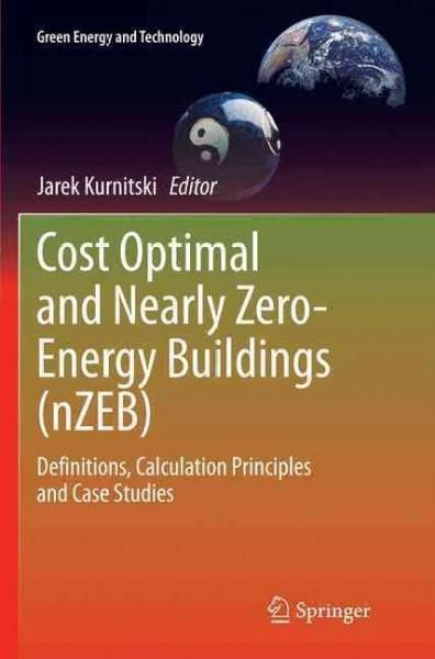 Cost Optimal and Nearly Zero-energy Buildings: Definitions, Calculation Principles and Case Studies