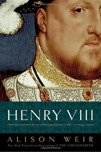 """""""Henry VIII: The King and His Court"""" by Alison Weir.  A year by year, sometimes month by month account of the reign of Henry VIII, encompassing both private and public matters."""